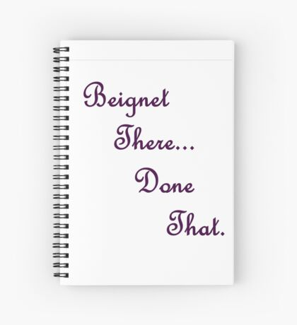 Beignet There Done That! Spiral Notebook