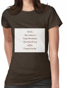 Inigo Montoya's Coffee Womens Fitted T-Shirt