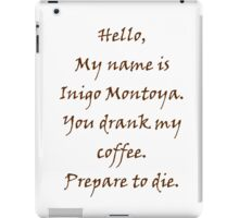 Inigo Montoya's Coffee iPad Case/Skin