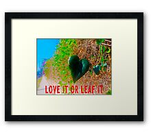 Love It Or Leaf It Framed Print