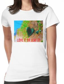 Love It Or Leaf It Womens Fitted T-Shirt