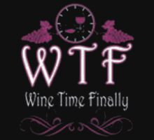 Wine Time Finally - T-shirts & Hoodies by Darling Arts