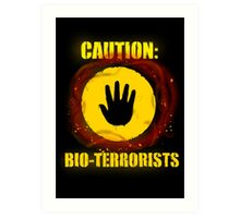 Caution: Bioterrorists (defaced) Art Print