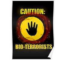Caution: Bioterrorists (defaced) Poster