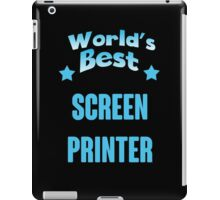World's best Screen Printer! iPad Case/Skin