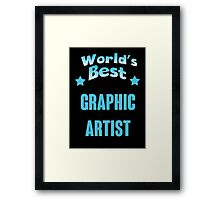 World's best Graphic Artist! Framed Print