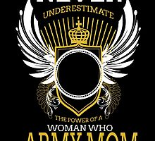 never underestimate the power of a women who army mom by teeshirtz