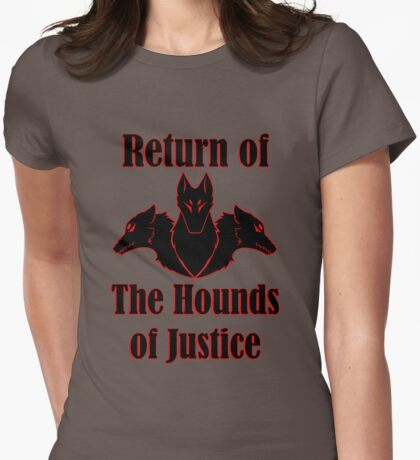 Return of the Hounds of Justice Womens Fitted T-Shirt