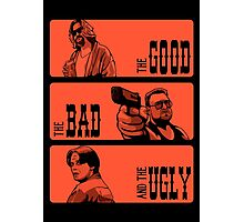 The Dude, The Bad And The Ugly Photographic Print