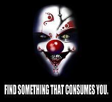 Find Something That Consumes You by tommytidalwave