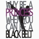 Why Be A Princess? by KRASH (Ashlee Fensand)