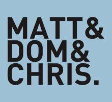 Matt&Dom&Chris. (black) Kids Tee