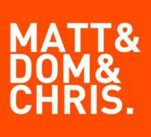 Matt&Dom&Chris. (white) Kids Tee