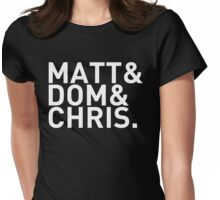 Matt&Dom&Chris. (white) Womens Fitted T-Shirt