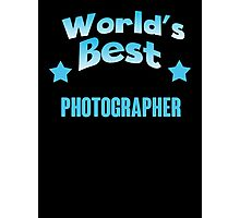 World's best Photographer! Photographic Print