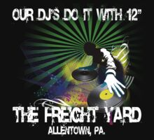 "Our DJ's Do It With 12"" - FREIGHT YARD SHIRT by ikonvisuals"