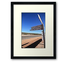 Useless Loop sign, Denham, Western Australia Framed Print