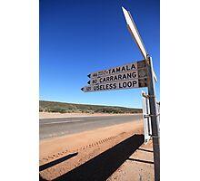 Useless Loop sign, Denham, Western Australia Photographic Print