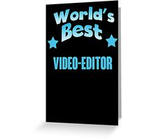 World's best Video-editor! Greeting Card