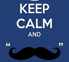 Keep calm and mustache by funnyshirts