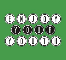 Enjoy your youth Baby Tee