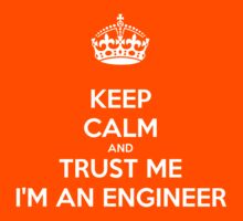 Keep calm and trust me I'm an engineer Kids Clothes