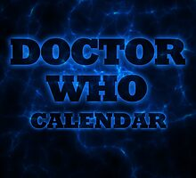 Doctor Who Calendar  by lirazartberger