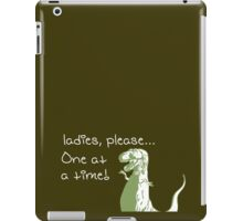 Dinosaur ladies please one at a time iPad Case/Skin
