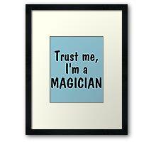 Trust me I'm a magician Framed Print
