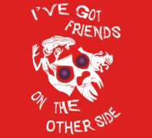 I've got friends on the other side... One Piece - Long Sleeve