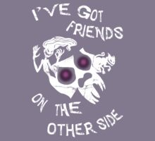 I've got friends on the other side... Kids Tee