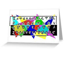 Intergalactic Planetary Greeting Card