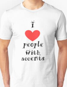 I Heart People With Accents Unisex T-Shirt