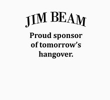 Jim Beam. Sponsor of my hangover. T-Shirt