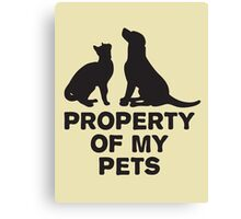 Property of my pets Canvas Print