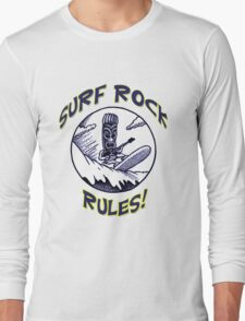 SURF ROCK RULES! Long Sleeve T-Shirt