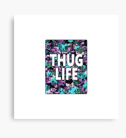 """Thug Life"" Floral Typography Canvas Print"
