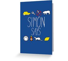 Simon Says (White Lettering) Greeting Card