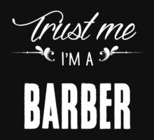 Trust me I'm a Barber! by keepingcalm