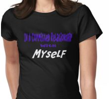 Relationship with Myself Womens Fitted T-Shirt