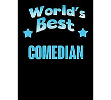 World's best Comedian! Photographic Print