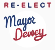 Re-elect Mayor Dewey Baby Tee