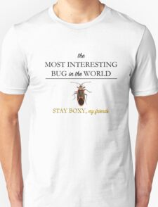 The most interesting bug in the world Unisex T-Shirt
