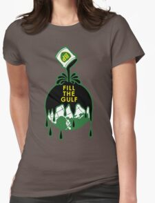 Fill The Gulf Womens Fitted T-Shirt