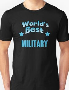 World's best Military! T-Shirt