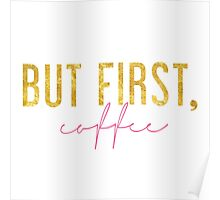 But First, Coffee - Pink and Gold Poster