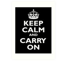 Keep Calm & Carry On, Be British! Blighty, UK, United Kingdom, white on black Art Print