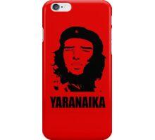 Yaranaika che ? iPhone Case/Skin