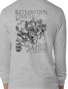 RETRIBUTION, Apocalypse, Four Horsemen of the Apocalypse, Durer, Cometh & Hell's Close behind! Biblical Long Sleeve T-Shirt