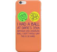 Diane's Ball iPhone Case/Skin